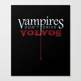 Vampires Don't Drive Volvos Canvas Print