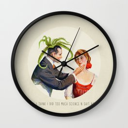Baby, I did too much science n shit! Wall Clock