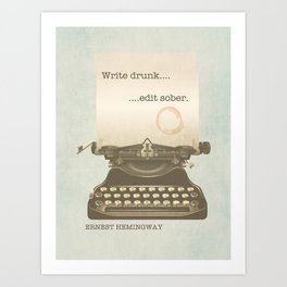 Write Drunk Edit Sober Art Print