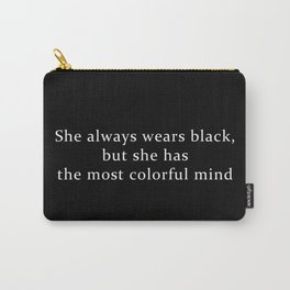 She Wears Black Carry-All Pouch