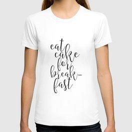 Printable Art, Eat Cake For breakfast,Cake Shop Decor,Kitchen Decor,Funny Print,Quotes T-shirt