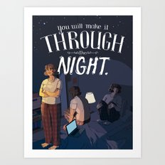 You Will Make It Through The Night Art Print