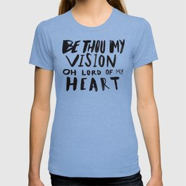 Be Thou My Vision T-shirt