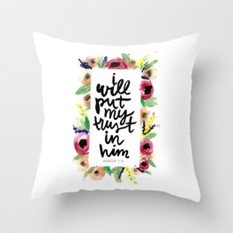 i will put my trust in him // watercolor bible verse hebrews flowers floral Throw Pillow