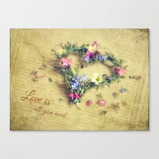 Love is all you need... Canvas Print