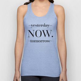 NOW Motivational Quote Unisex Tank Top