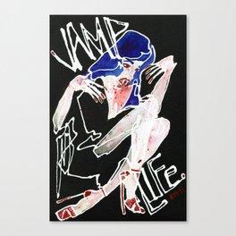 Vamp Life Canvas Print