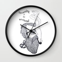 Dreaming of the Weekend Wall Clock