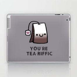 You're Tea-Riffic Laptop & iPad Skin
