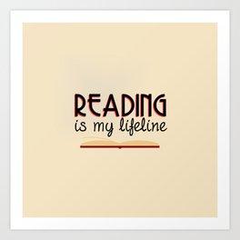 Reading is my lifeline Art Print