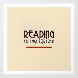 Reading is my lifeline Art Print