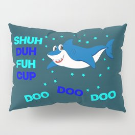 baby shark funny sarcastic annoying song. Pillow Sham