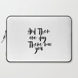 Printable Wall art, Wedding Sign, And then one day there was you, Love Wall Art, Bedroom Print, Brid Laptop Sleeve
