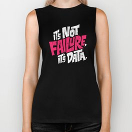 It's Not Failure, It's Data Biker Tank