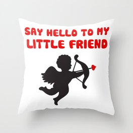 Say Hello To My Little Friend Valentine's Day Cupid Throw Pillow