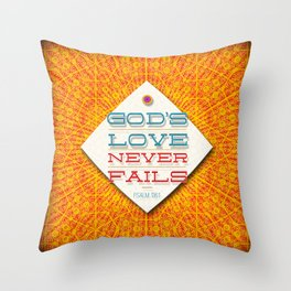 Never Fails Throw Pillow