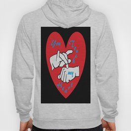 ASL You Touch My Heart! Hoody