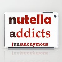 nutella iPad Cases featuring Nutella Addicts Unanonymous by Jozi