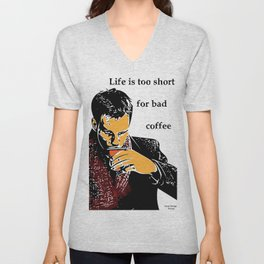 Life is too short for bad coffee (colour) Unisex V-Neck