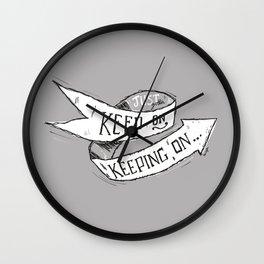 Keep On Keeping On Wall Clock