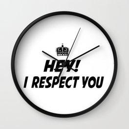I respect you. Wall Clock