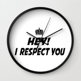 I respect you. Wall Clock