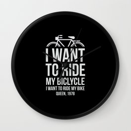 I want to ride my bike Wall Clock