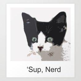 bully kitten sup nerd Art Print