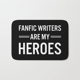 Fanfic Writers Are My Heros 2 Bath Mat