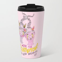 We're the scary bitches you've been dreaming of Travel Mug