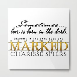Marked (Shadows in the dark series) Metal Print
