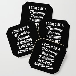 Could Be Morning Person Funny Quote Coaster