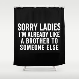 Like A Brother Funny Quote Shower Curtain