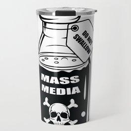 Mass Media Do not Swallow Funny Gift Travel Mug