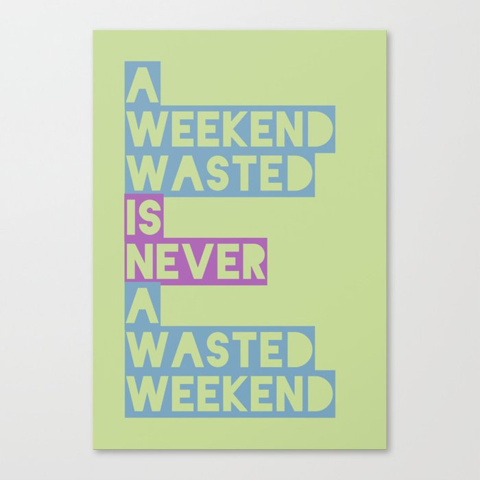 A Weekend Wasted (Colour) Canvas Print