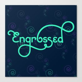 Engrossed Canvas Print