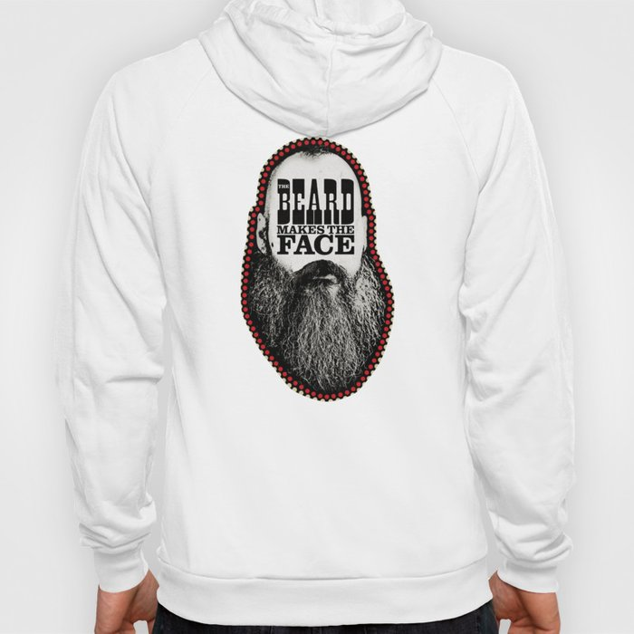 The Beard Makes the Face Hoody