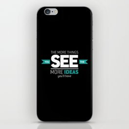 ...The More Ideas You'll Have iPhone Skin