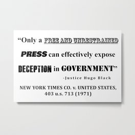 Only a free and unrestrained PRESS can effectively expose deception in GOVERNMENT Metal Print