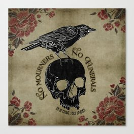 No mourners no funerals - Six of Crows Canvas Print