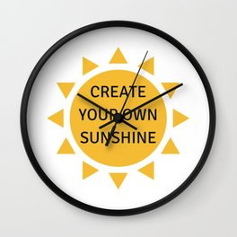CREATE YOUR OWN SUNSHINE Wall Clock