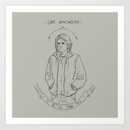 sam winchester is better than you Art Print