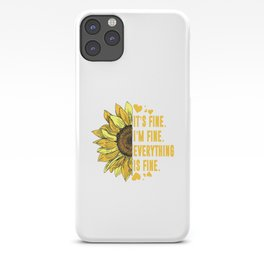 Its Fine Im Fine Everythings Fine For Women Sunflower Gift iPhone Case
