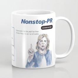Hillary Clinton: Nonstop PR Coffee Mug