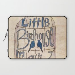Make a Little Birdhouse in Your Soul Laptop Sleeve