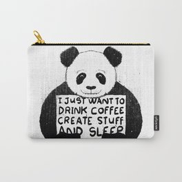 I Just Want To Drink Coffee, Create Stuff and Sleep Carry-All Pouch