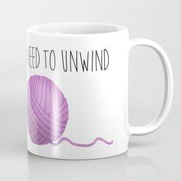I Need To Unwind Coffee Mug