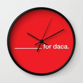 _______ for daca. Wall Clock