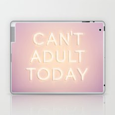 Can't Adult Today Laptop & iPad Skin