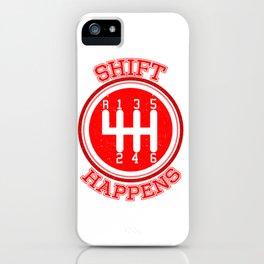 Shift Happens iPhone Case